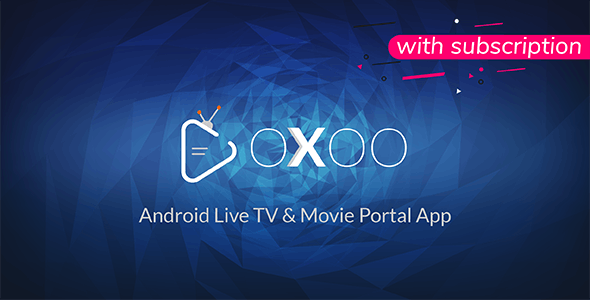 OXOO v1.2.2 - Android Live TV & Movie Portal App with Subscription System Source code Free Download